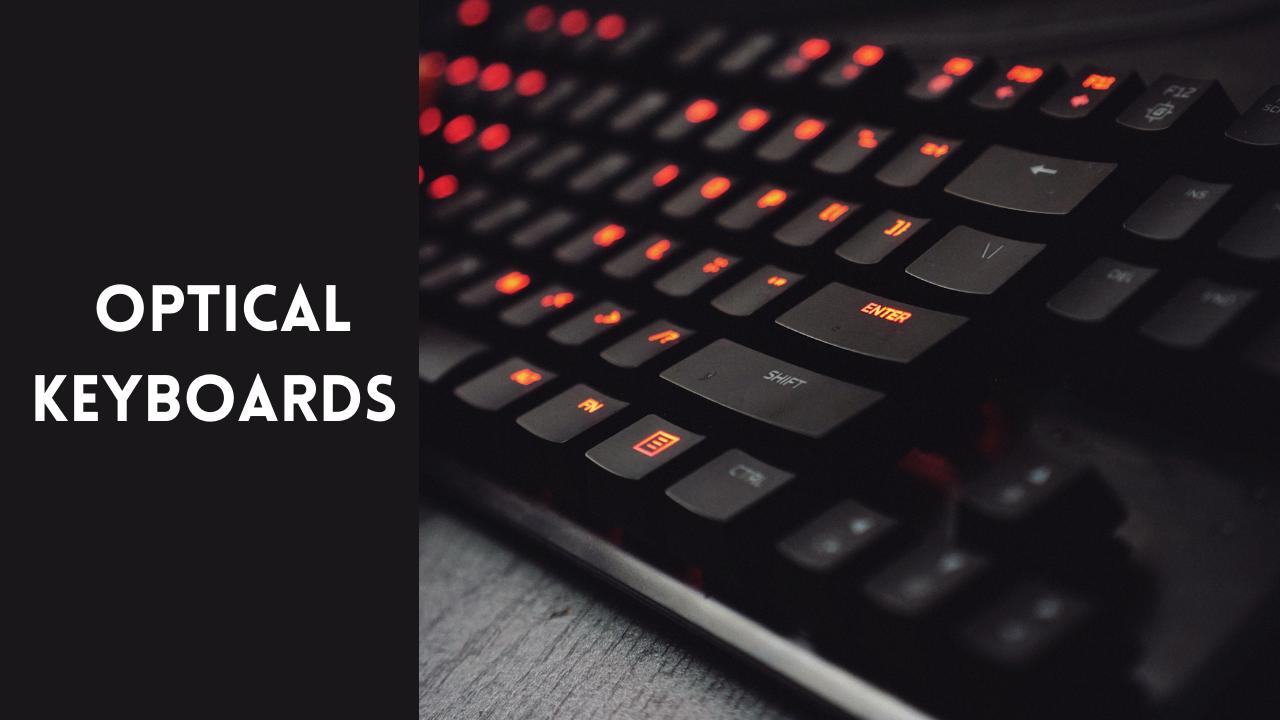 Optical Keyboard Choices